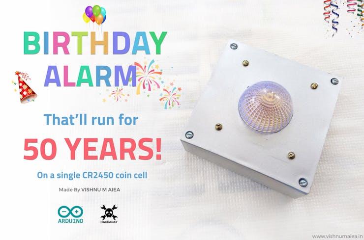 Birthday Alarm That'll Run for 50 Years - Hackster io