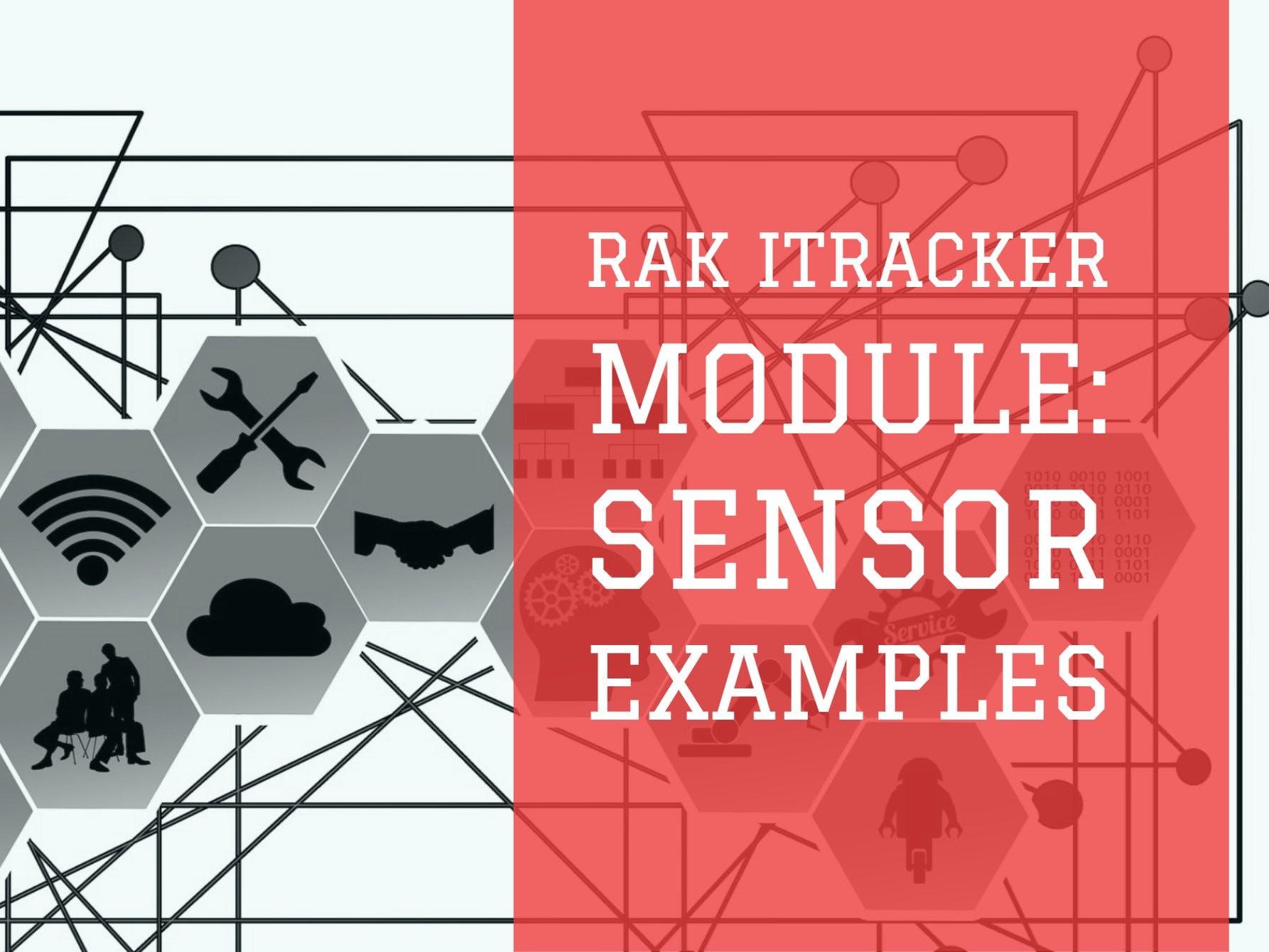 RAK iTracker Module: Sensor Examples