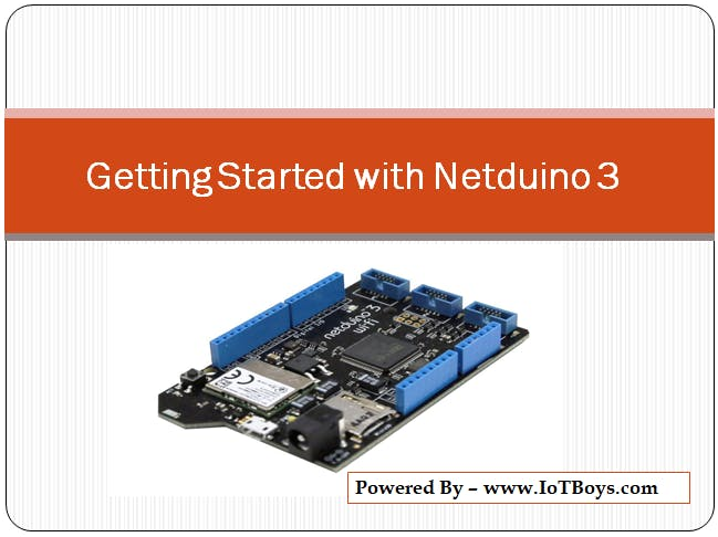 Getting Started With Netduino, Learn IoT Using C# .NET