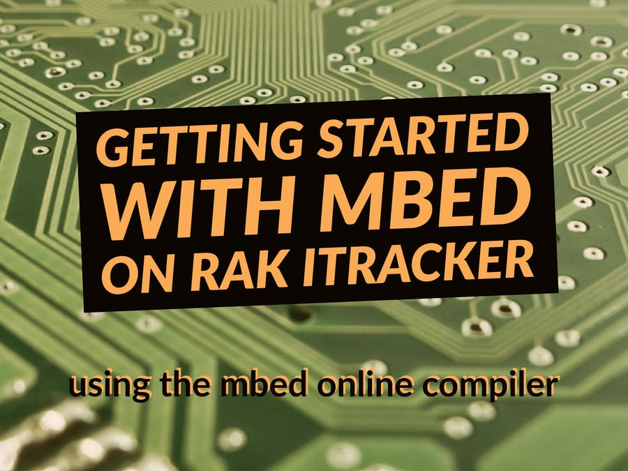 Getting started with Mbed development on RAK iTracker