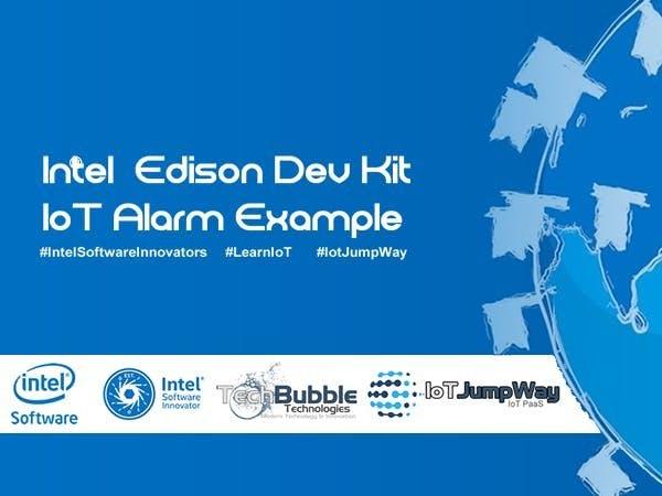 Intel® Edison Node JS IoT Alarm System