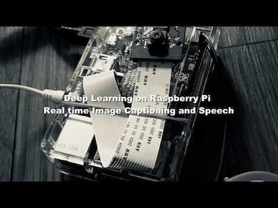 Raspberry Pi: Real Time Image Captioning and Speech