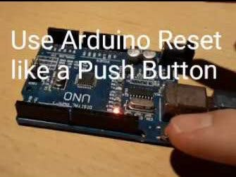 Arduino - Use Reset Button Like a Push Button