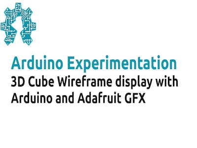 3D Cube Wireframe display with Arduino