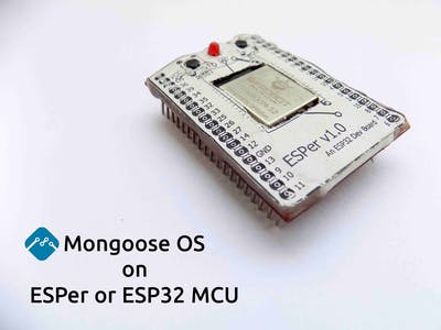 Mongoose OS on ESPer/Bare ESP32 - Arduino Project Hub