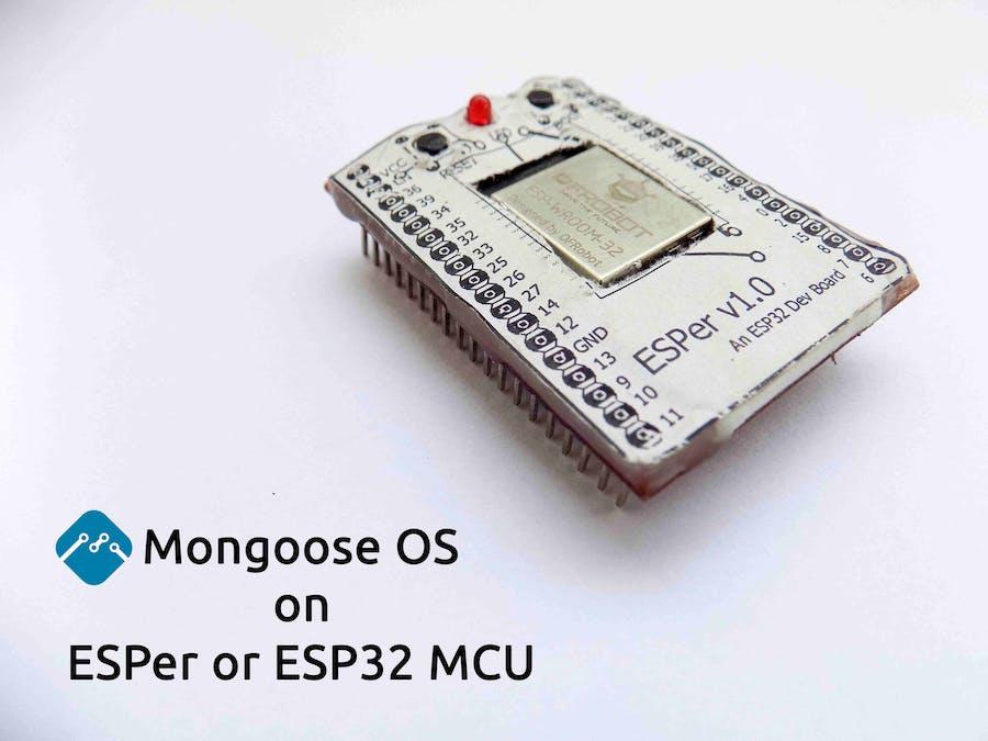Mongoose OS on ESPer/Bare ESP32 - Hackster io