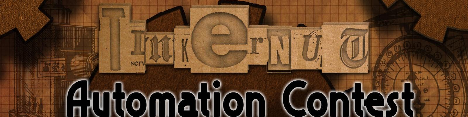 Tinkernut Automation Contest!