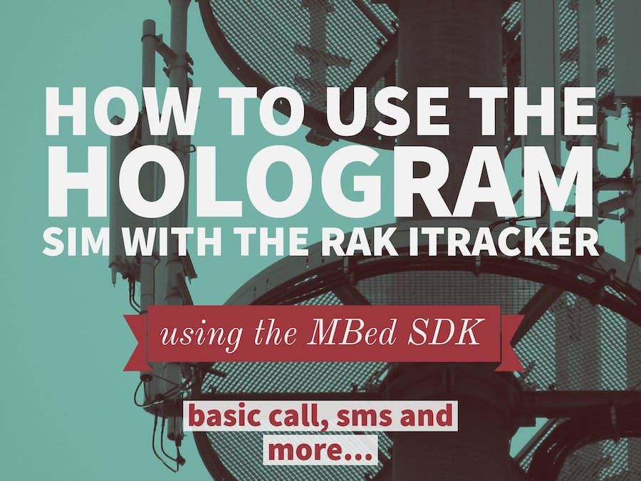 Getting Started with Hologram SIM and RAK iTracker Module