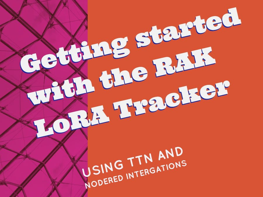 Getting Started with the RAK LoRa Tracker Board