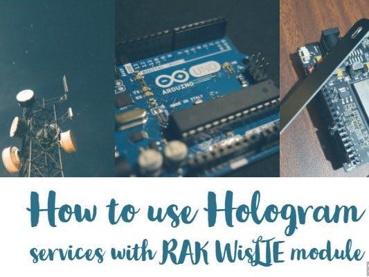 Using Hologram Services with RAK WisLTE Module