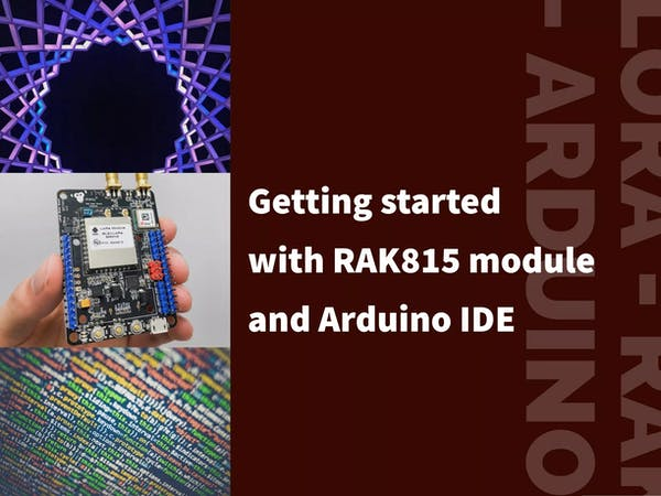 Getting Started with RAK815 Tracker Module and Arduino - Arduino