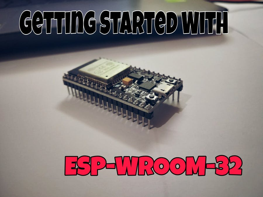 Getting Started with the ESP-WROOM-32