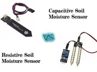 Capacitive v/s Resistive Soil Moisture Sensor