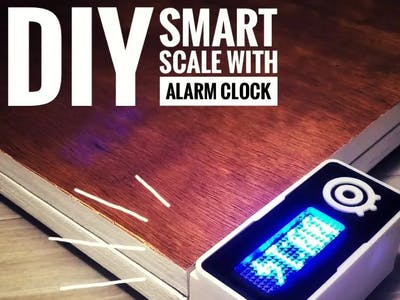 DIY Smart Scale with Alarm Clock