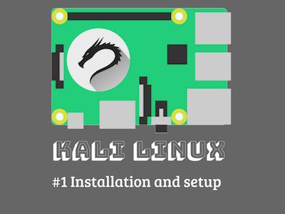 Kali Linux on Raspberry Pi - #1 Install and Setup
