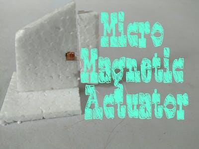 Make Your Own Micro Actuator