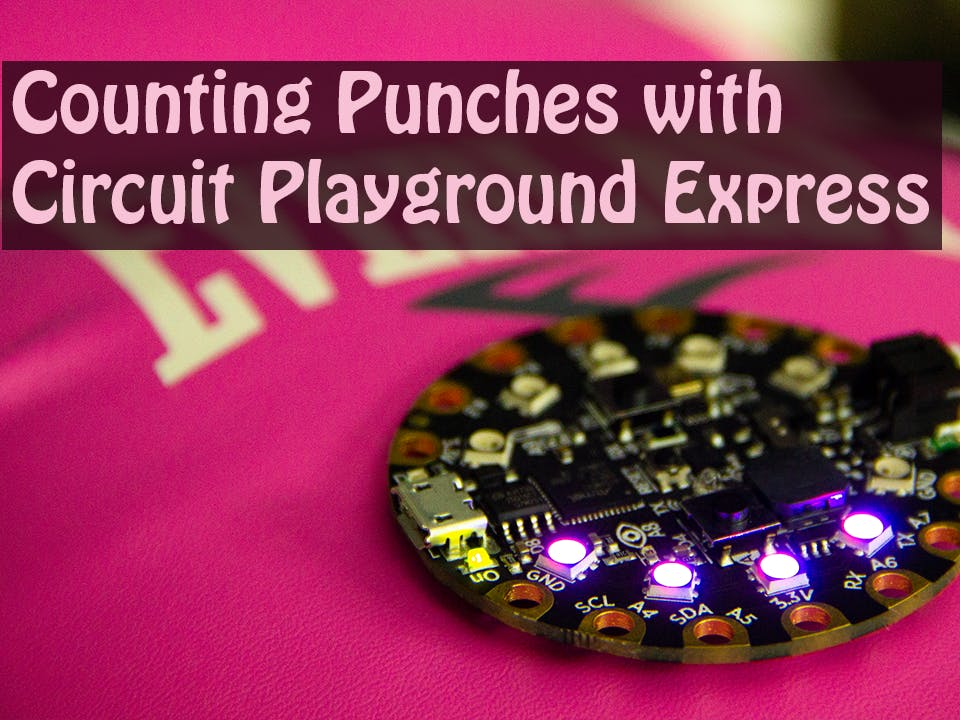Counting Punches with Circuit Playground Express