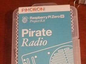 What Do I Build Next? Pimoroni Pirate Radio using RPi Zero W