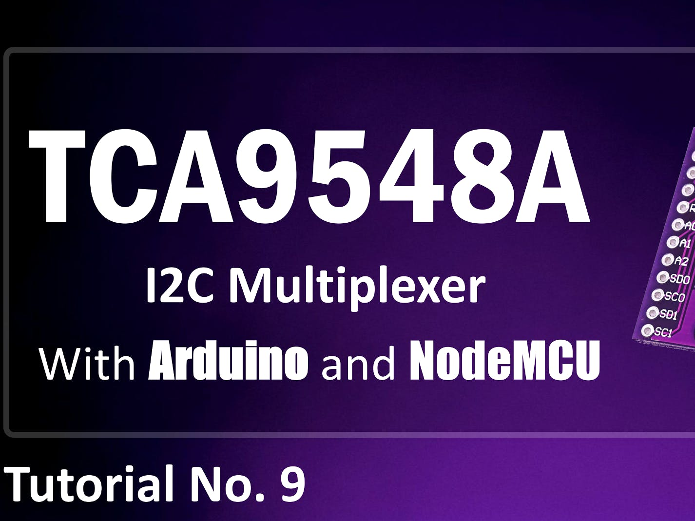 TCA9548A I2C Multiplexer Module - with Arduino and NodeMCU