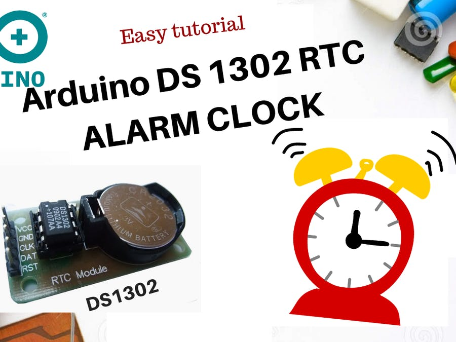 Simple Alarm Clock with DS1302 RTC - Hackster io