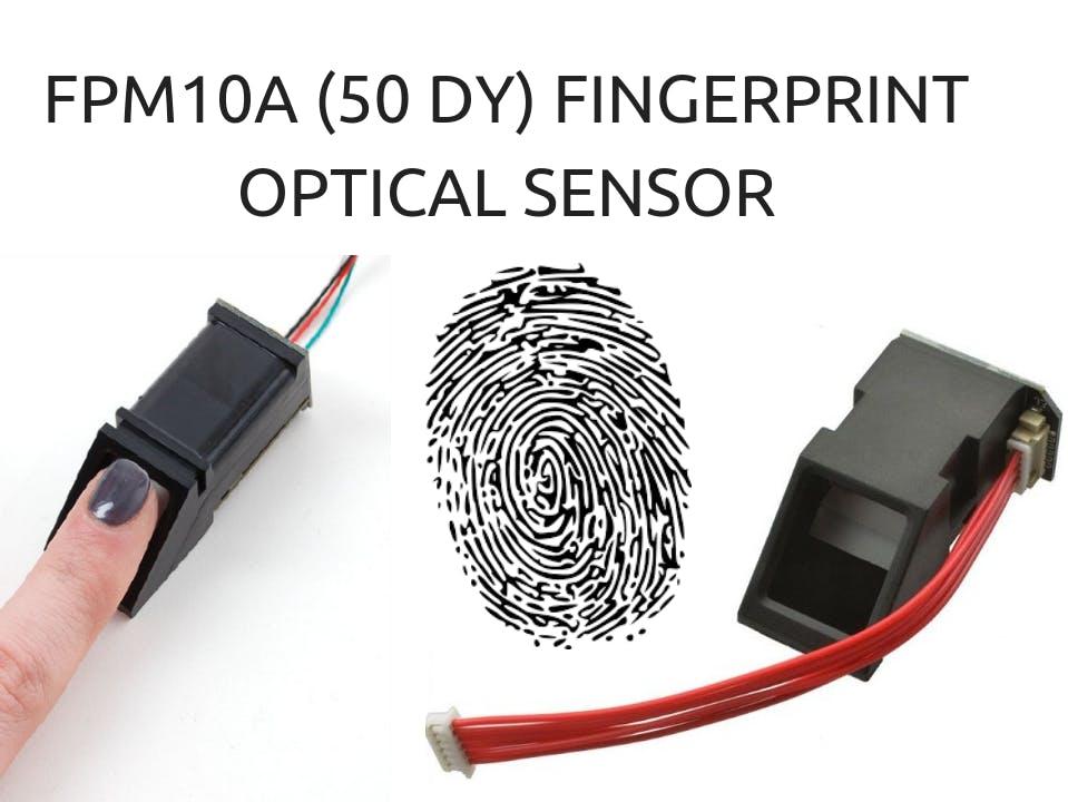 Interfacing FPM10A (50-DY) Optical Fingerprint Sensor