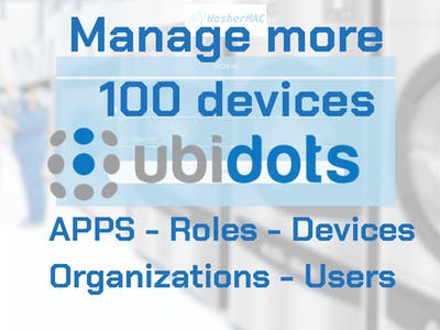 Manage 100 Devices in Ubidots Apps, Organizations & Users