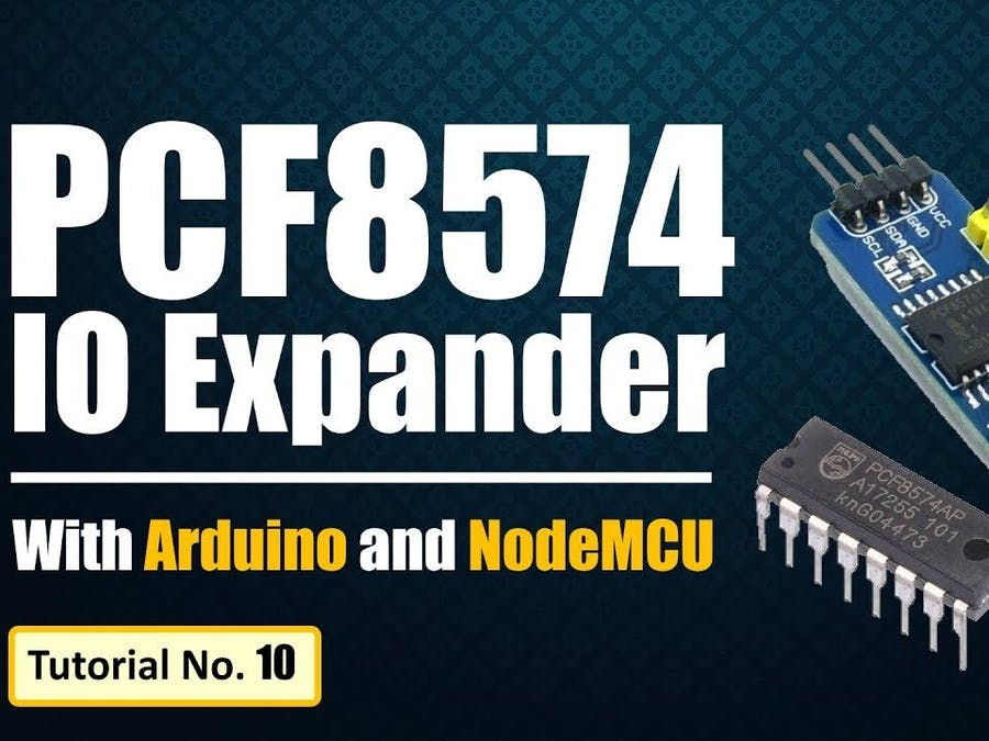 PCF8574 GPIO Extender - With Arduino and NodeMCU - Arduino Project Hub