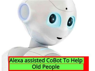 Alexa Assisted CoBot to Help OLD People