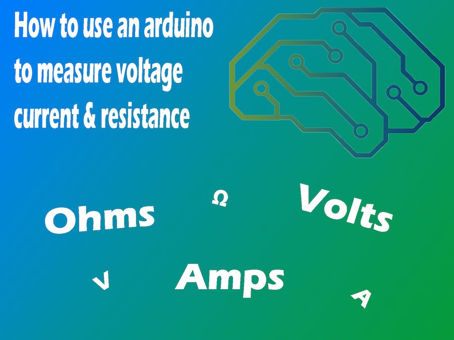 Use an Arduino to Measure Voltage, Current & Resistance - Hackster io