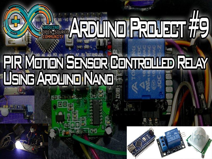 PIR Motion Controlled Relay Using Arduino Nano!
