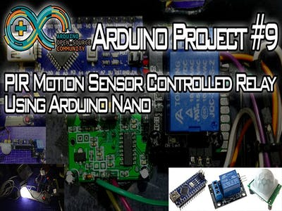 PIR Motion Controlled Relay Using Arduino Nano!