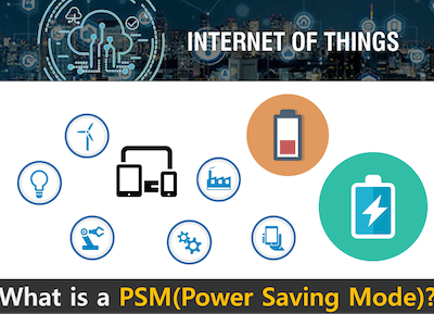 What Is a PSM (Power Saving Mode) in LTE Cat M1?