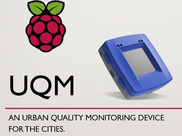 UQM - The Urban Quality Monitoring Device