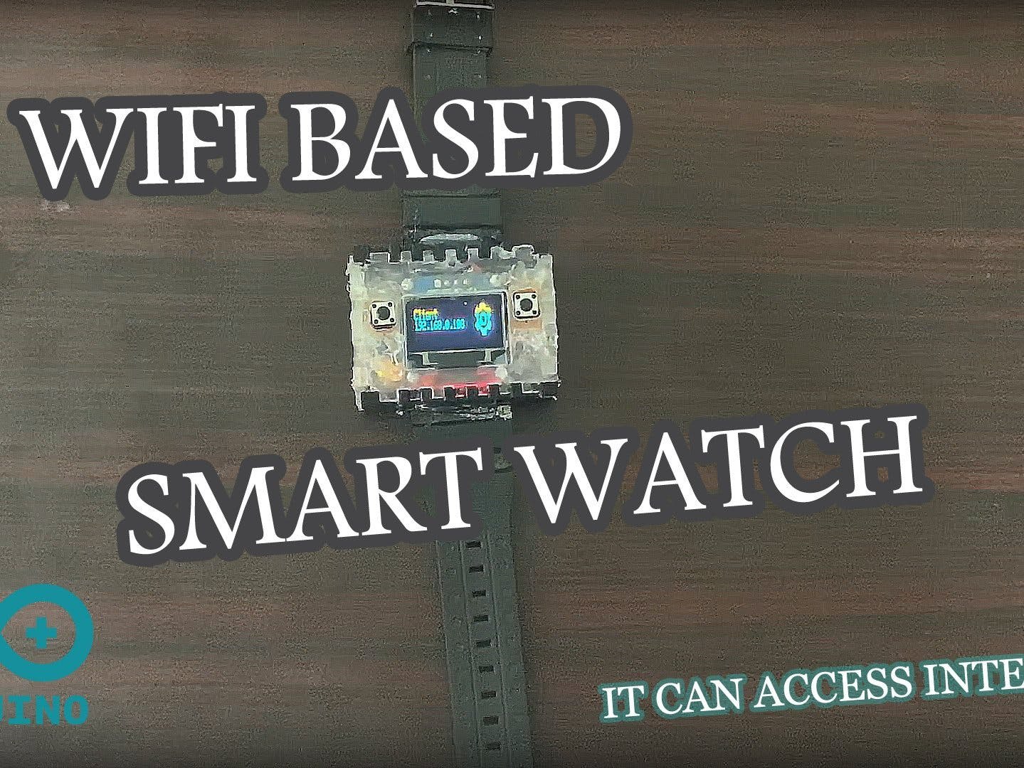 WiFi-Based Smart Watch (with Google API)