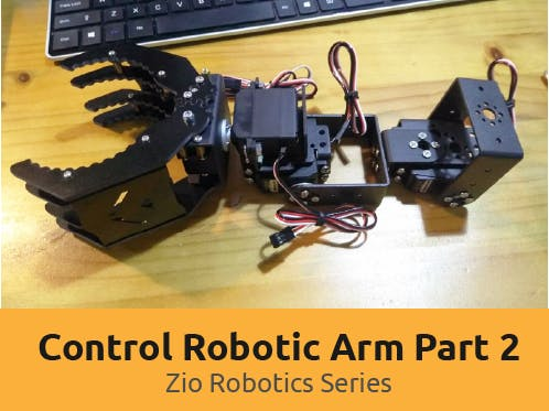 Control a Robotic Arm with Zio (Part 2)