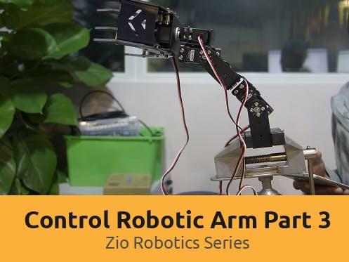 Control Robotic Arm with Zio (Part 3)