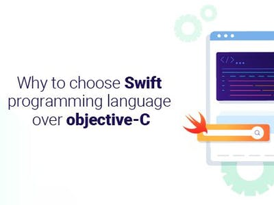 Why to choose Swift programming language over objective-C?
