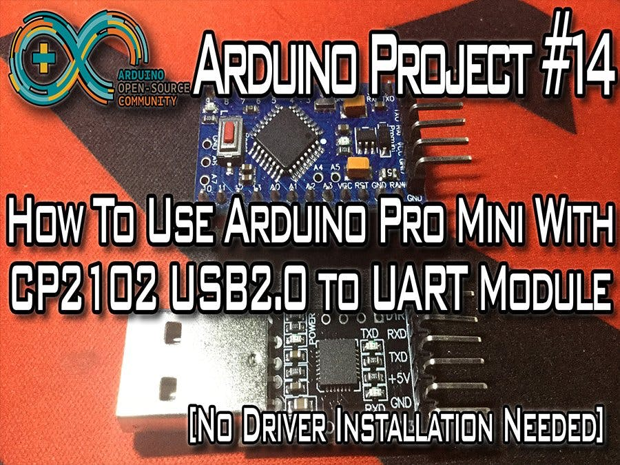 Pro Mini & CP2102 USB to UART Module [Basic Usage] - Arduino Project Hub