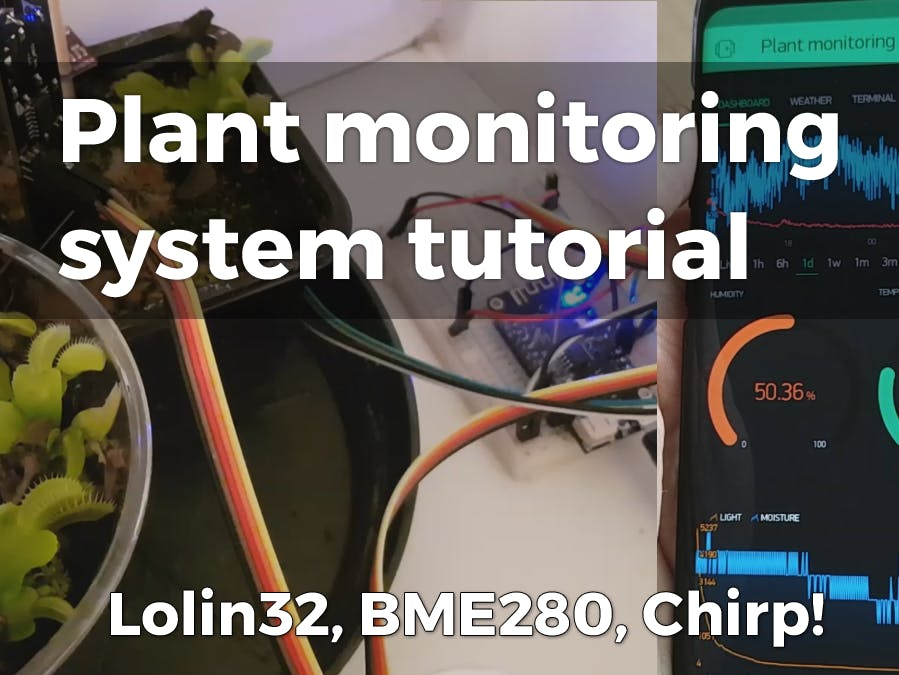 Plant Monitoring Tutorial (ESP32, Lolin32 Lite, Blynk)