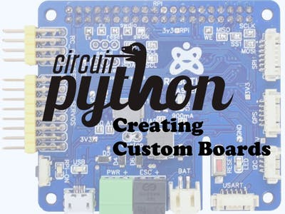 CircuitPython: Creating Custom Boards