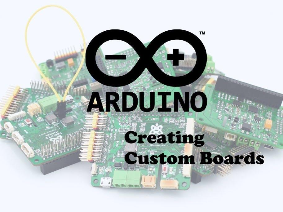 Arduino IDE: Creating Custom Boards - Hackster io