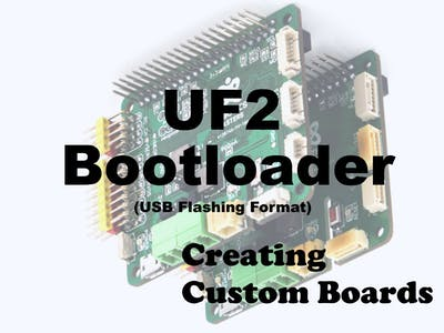 UF2 Bootloader: Creating Custom Boards