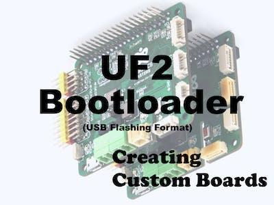 UF2 Bootloader: Creating Custom Boards