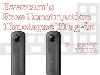 Evercam Open Source Construction Timelapse