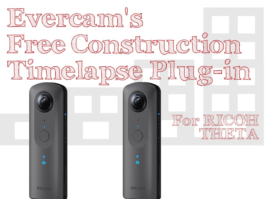 Evercam Open Source Construction Timelapse