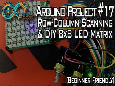 Row-Column Scanning & DIY 8x8 LED Matrix
