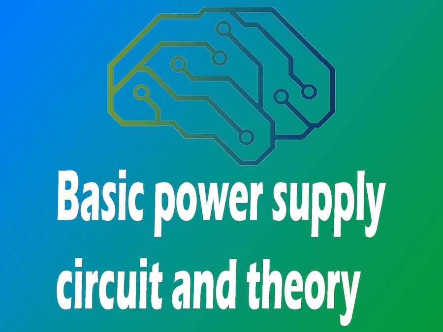 Basic Power Supply Circuit & Theory