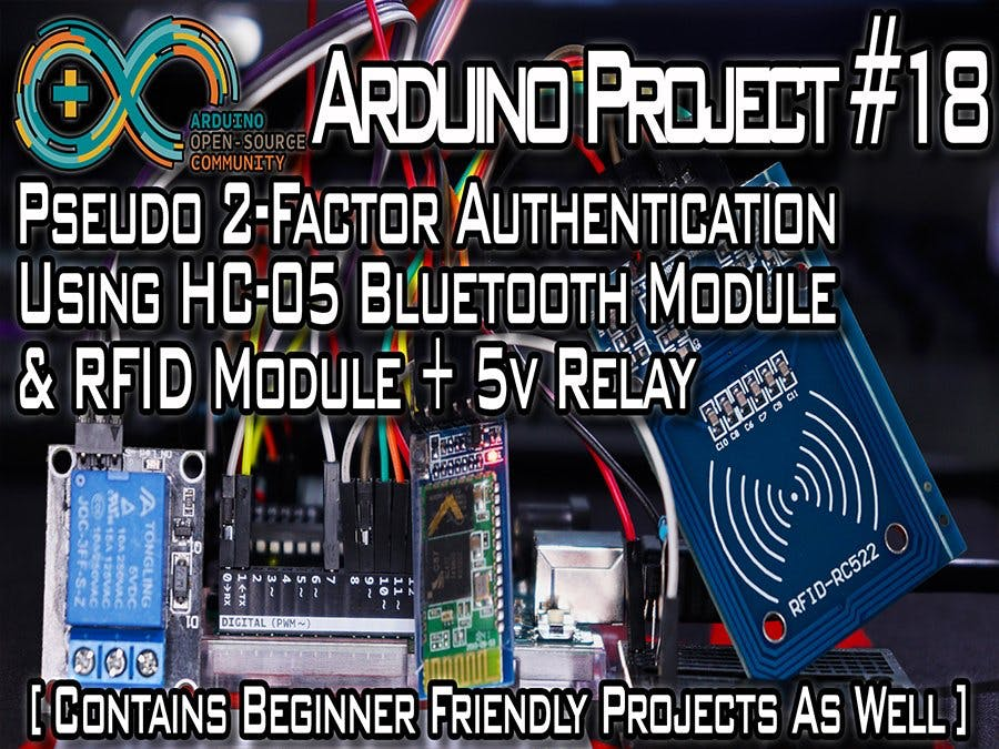 Pseudo Two-Factor Authentication Using HC-05, RFID + Relay!