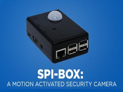 Spi-Box: A Motion Activated Security Camera