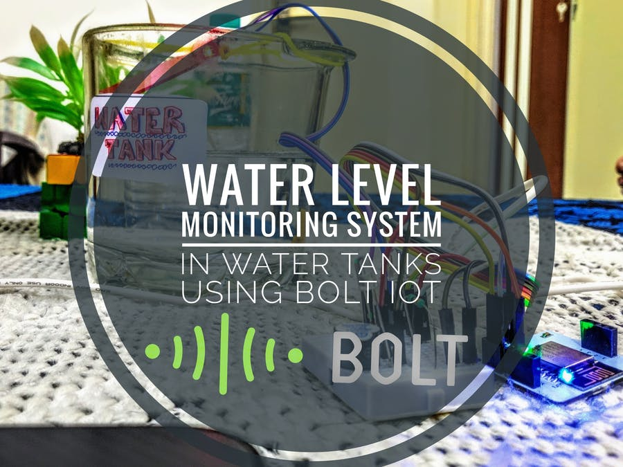 Water Level Monitoring System in Water Tanks Using Bolt IoT